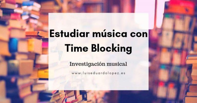 Estudiar musica con Time Blocking
