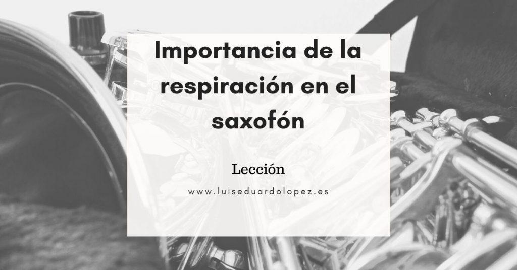 Importancia de la respiración en el saxofón