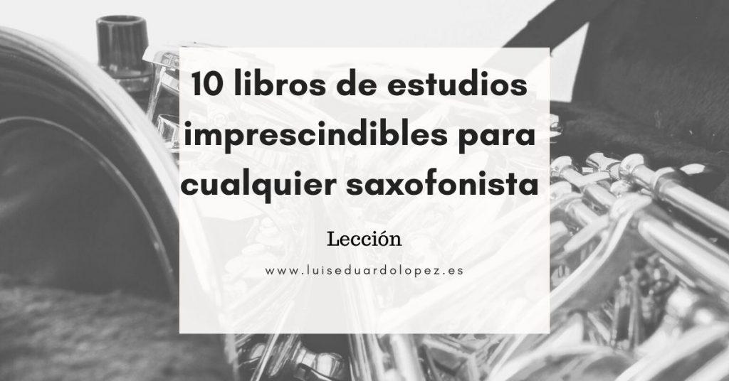 10 libros de estudios imprescindibles para cualquier saxofonista